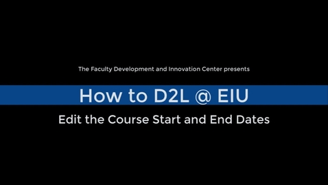 Thumbnail for entry How to Edit Course Start and End Dates