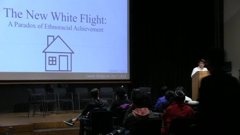 "Thumbnail for entry CAMD Scholar - Young Ha ""Sparky"" Yoo - ""The New White Flight"": A Paradox of Ethnoracial Achievement"