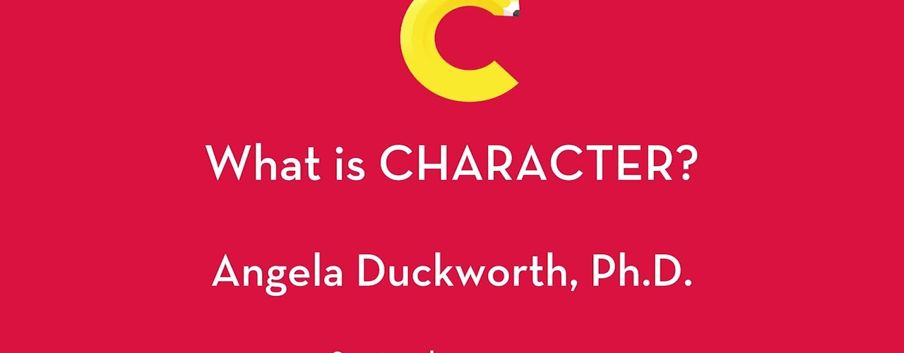 Angela Duckworth, Ph.D. - What is Character?