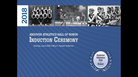 Thumbnail for entry Andover Athletics Hall of Honor 2018 - Induction Ceremony