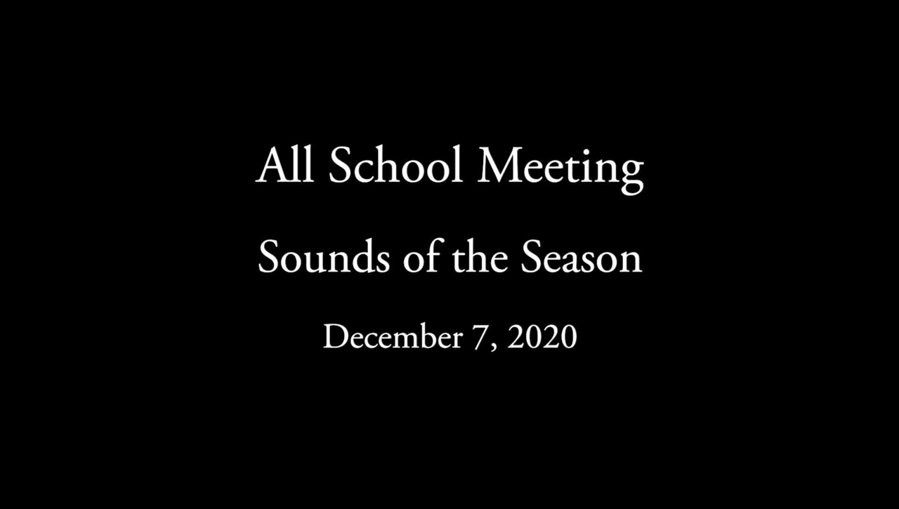 All School Meeting 2020 12-07 - Sounds of the Season