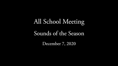 Thumbnail for entry All School Meeting 2020 12-07 - Sounds of the Season