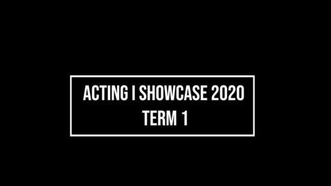 Thumbnail for entry Fall 2020 Acting I Showcase
