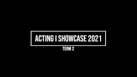 Thumbnail for entry Winter 2021 Acting I Showcase