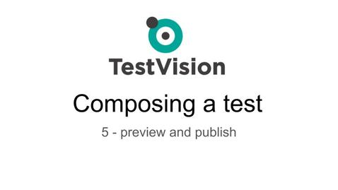 Thumbnail for entry TestVision - 5 - Preview and Publish  (Composing a test)