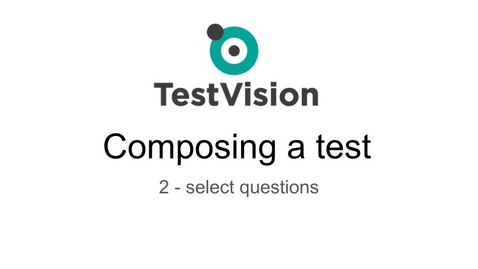 Thumbnail for entry TestVision - 2 - select questions (Composing a test)