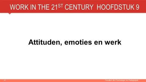 Thumbnail for entry Hoofdstuk 9: Attituden, emoties en werk