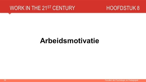 Thumbnail for entry Hoofdstuk 8: Arbeidsmotivatie