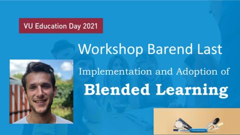 Thumbnail for entry Workshop Implementation and Adoption of Blended Learning - Barend Last