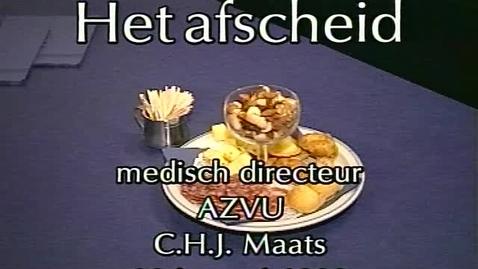 Het afscheid : medisch directeur AZVU; C.H.J. Maats; 22 januari 1999