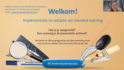 Thumbnail for entry Implementatie en adoptie van blended learning – Barend Last (Maastricht University)