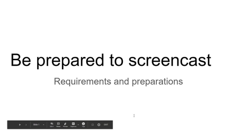 Thumbnail for entry Be Prepared to Screencast