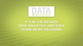 Thumbnail for entry 2014 04 It's in the Details- How Analytics and Data Shape News Decisions