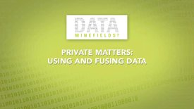Thumbnail for entry 2014 05 Private Matters- Using and Fusing Data