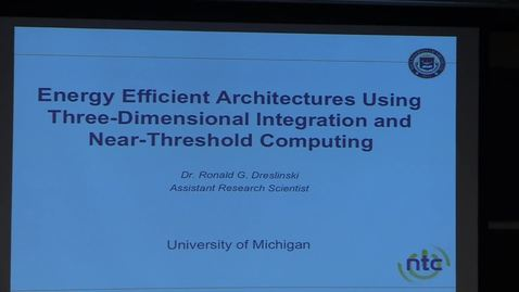 Thumbnail for entry Electrical Engineering Seminar Ronald Dreslinski 2015-04-01
