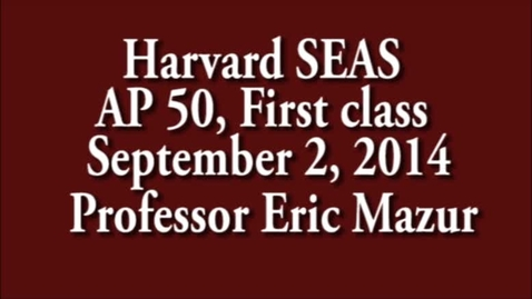 Thumbnail for entry AP 50 1st class 9/3/14, Professor Mazur