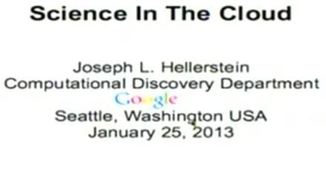 13_01_25 Joseph Hellerstein- Computing - Exascale2013