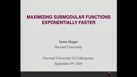 Thumbnail for entry CS Colloquium Yaron Singer 2019-09-05