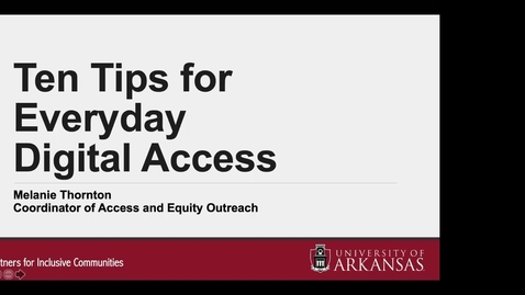 Thumbnail for entry 10 Tips for Everyday Digital Access - Captioning will be corrected soon