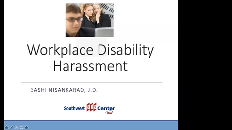 Thumbnail for entry Disability Harassment in the Workplace -Captioning will be edited soon