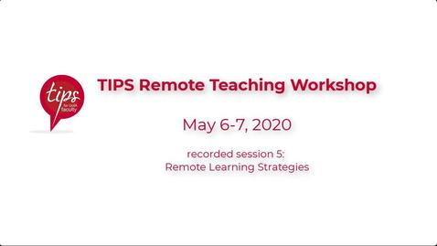 Thumbnail for entry TIPS Remote Teaching Workshop - Strategies