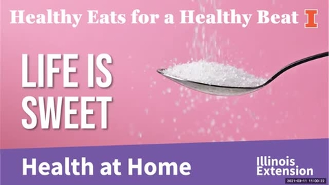 Thumbnail for entry Healthy Eats for a Healthy Beat: Life is Sweet