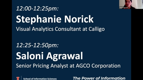 Thumbnail for entry BSIS Career Speakers: Stephanie Norick, Visual Analytics Consultant, Calligo Managed Data Services; & Saloni Agrawal, Senior Pricing Analyst, AGCO Corporation