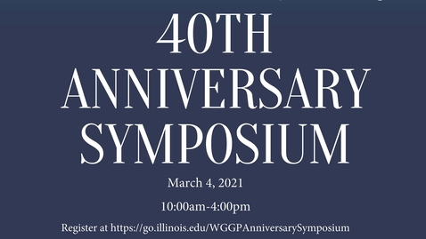 Thumbnail for entry WGGP 40th Anniversary Symposium