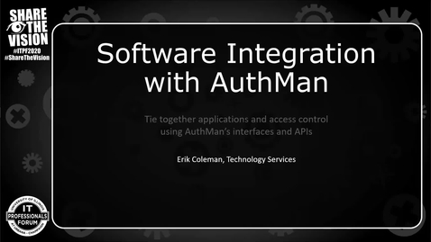 Thumbnail for entry Software Integration with AuthMan Access Policies - Fall 2020 IT Pro Forum
