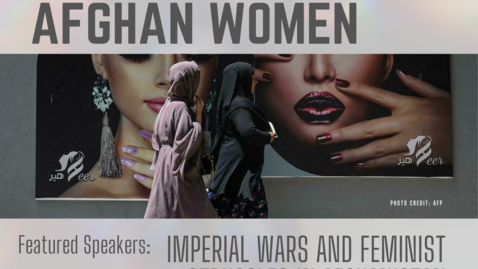 """Thumbnail for entry WGGP: """"Solidarity with Afghan Women: Imperial Wars and Feminist Struggles in Afghanistan"""""""