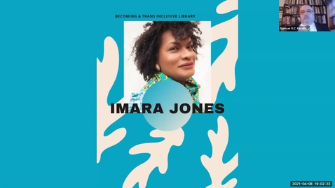 Thumbnail for entry Becoming A Trans Inclusive Library | An Evening with Imara Jones