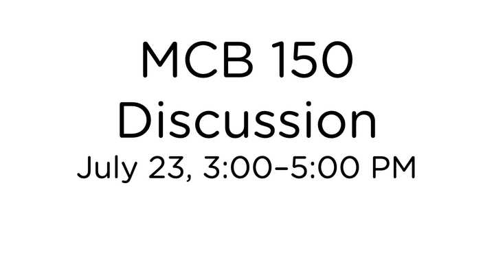 Thumbnail for channel MCB 150 Summer Discussion Sections