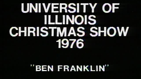 Thumbnail for entry Ben Franklin Christmas Show, 1976 ~ Audiovisual Digital Surrogates from the University Videotapes, Series 39/1/15