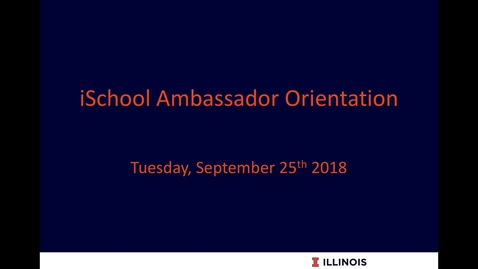 Thumbnail for entry iSchool Ambassador Orientation - September 25th 2018, 4:05:14 pm