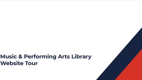 Thumbnail for entry Music & Performing Arts Library Website Tour