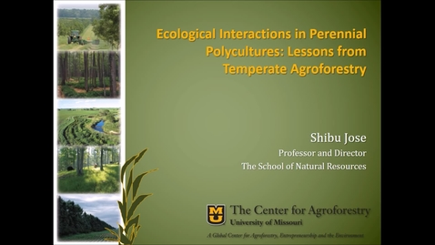 Thumbnail for entry NRES 500 Spring 2018 - Jose - Ecological interactions in perennial polycultures: Lessons from temperate agroforestry