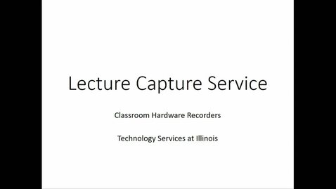 Thumbnail for entry Lecture Capture Illinois: Hardware recording and enhanced viewing