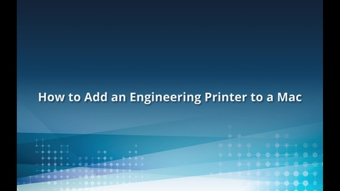 Thumbnail for entry How to Add an Engineering Printer on a Mac
