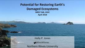 Thumbnail for entry NRES 500 Spring 2018 - Holly Jones - Potential for Restoring Earth's Damaged Ecosystems