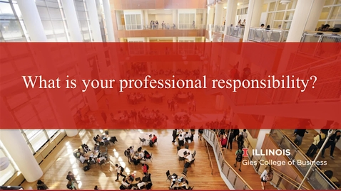Thumbnail for entry Your Role in Professional Responsibility and Academic Integrity