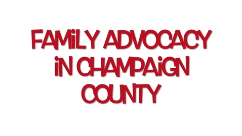 Thumbnail for entry Family Advocacy of Champaign County