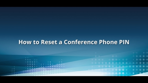Thumbnail for entry How to Reset a Conference Phone PIN