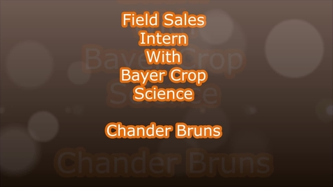 Thumbnail for entry Internship – Bayer Crop Science – Chandler Bruns