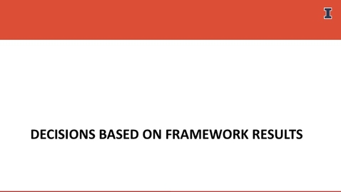 Thumbnail for entry Decisions Based on Framework Results