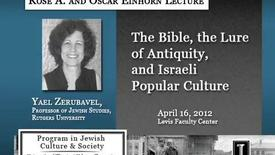 Thumbnail for entry The Bible, the Lure of Antiquity, and Israeli Popular Culture