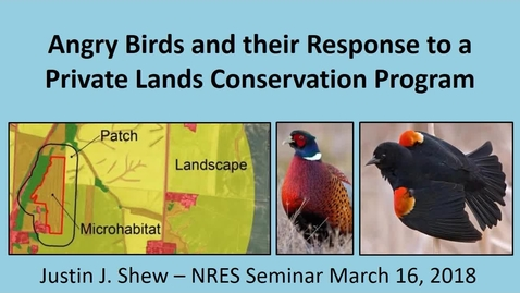 Thumbnail for entry NRES 500 Spring 2018 - Shew - Angry birds and their response to a private lands conservation program