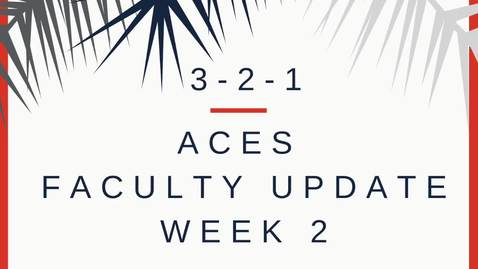 Thumbnail for entry ACES Faculty 3-2-1 Update from Anna Ball