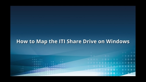 Thumbnail for entry How to Map the ITI Share Drive on Windows