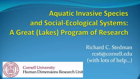 Thumbnail for entry NRES 500 Spring 2018 - Richard Stedman - Aquatic Invasive Species and Social-Ecological Systems: A Great (Lakes) Program of Research