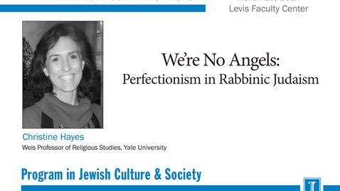 Thumbnail for entry We're No Angles: Perfectionism in Rabbinic Judaism